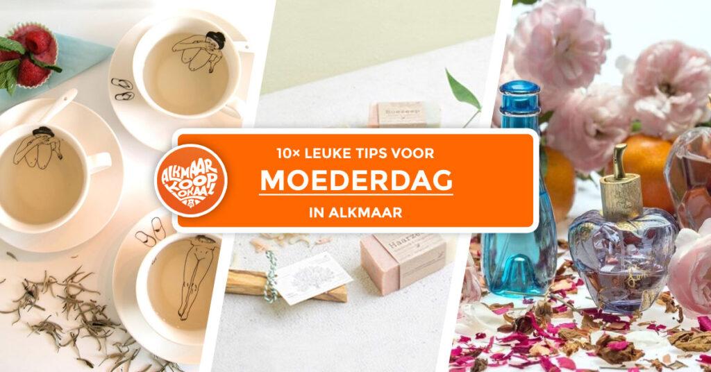 Moederdag tips Alkmaar